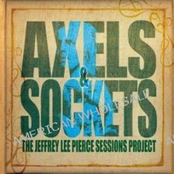 Axels & Sockets - The Jeffrey Lee Pierce Sessions Project
