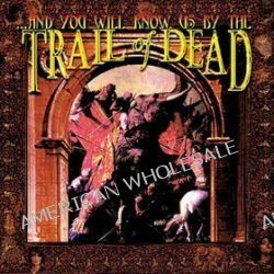 And You Will Know Us By The Trial Of Dead - And You Will Know Us By The Trail Of Dea