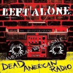 Dead American Radio - Left Alone