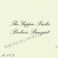 Broker's Banquet - Yuppie Pricks