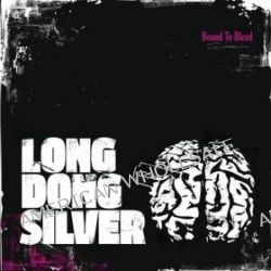 Bound To Bleed - Long Dong Silver