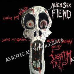Death Trip - Alien Sex Fiend