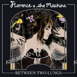 Between Two Lungs - Florence & The Machine