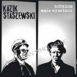 Bourbon Mnie Wypełnia [Reedycja] - Kazik