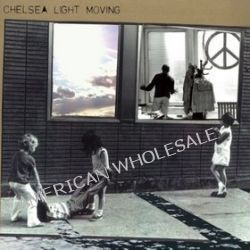 Chelsea Light Moving - Chelsea Light Moving