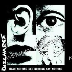 Hear Nothing See - Discharge