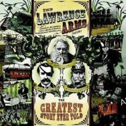 Greatest Story Ever Told - Lawrence Arms