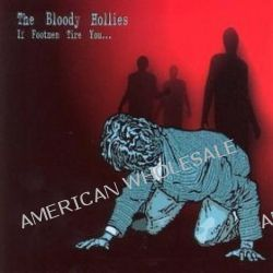 If Footmen Tire You - Bloody Hollies