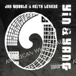 Yin & Yang - Keith Levene, Jah Wobble