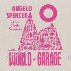 World Garage - Angelo Spencer