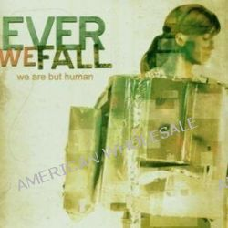 We Are But Human - Ever We Fall