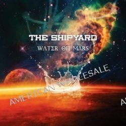 Water On Mars - The Shipyard