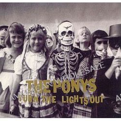 Turn The Lights Out - The Ponys