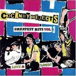 Greatest Hits 3 - Cockney Rejects