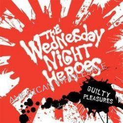 Guilty Pleasures - Wednesday Night Heroes