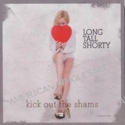 Kick Out The Shams - Long Tall Shorty