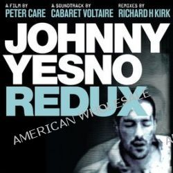 Johnny Yesno Redux [2CD/2DVD] - Limited Edition - Cabaret Voltaire
