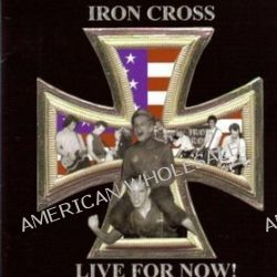 Live For Now - Iron Cross