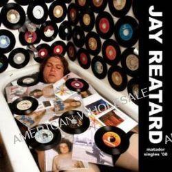 Matador Singles '08 - Jay Reatard
