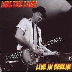 Live In Berlin - Walter Lure