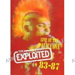 Live At The Palm Cove & 83-87 - Exploited