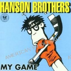 My Game - Hanson Brothers