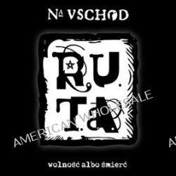 Na Vschod. Wolność albo śmierć - R.U.T.A.