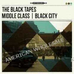 Middle Class Black City - The Black Tapes