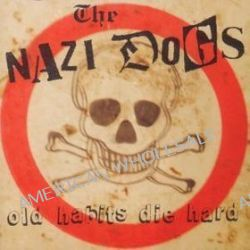 Old Habits Die Hard - Nazi Dogs
