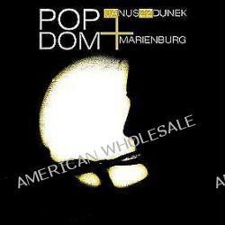 Pop Dom - Marienburg, Janusz Zdunek