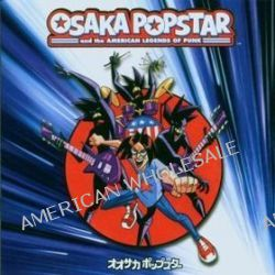 Osaka Popstar & American - Osakan Popstar