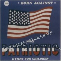 Patriotic Battle Hymns - Born Against