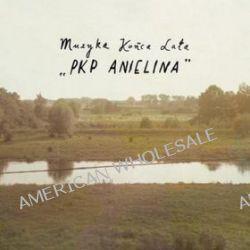 PKP Anielina [Wydanie limitowane] - Muzyka Końca Lata