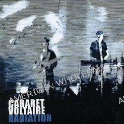 Radiation - Cabaret Voltaire