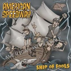 Ship Of Fools - American Speedway