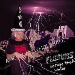 Scrape The Walls - Fleshies