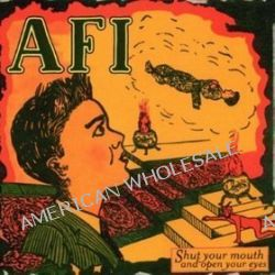 Shut Your Mouth And Open Your Eyes - Afi