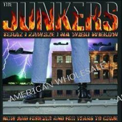 Teraz i zawsze i na wieki wieków - The Junkers