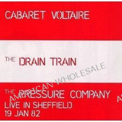The Drain Train And Pressure Company [CD] - Cabaret Voltaire