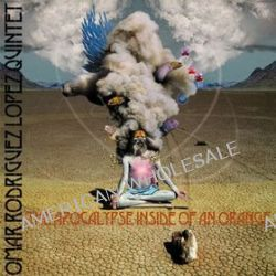 The Apocalypse Inside Of An Orange - Omar Rodriguez-Lopez Quintet