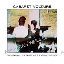 The Covenant The Sword And The Arm Of The Lord [CD] - Cabaret Voltaire