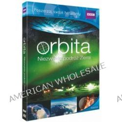BBC. Orbita. Niezwykła podróż Ziemi [DVD] (DVD) - Jonathan Renouf