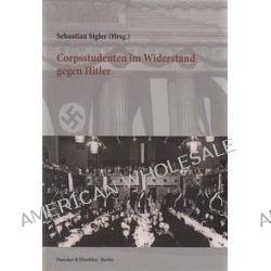 Bücher: Corpsstudenten im Widerstand gegen Hitler