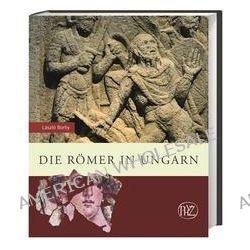 Bücher: Die Römer in Ungarn  von László Borhy