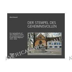 Bücher: Der Stempel des Geheimnisvollen  von Alfred Messerli