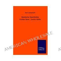 Bücher: Deutsche Geschichte  von Karl Lamprecht