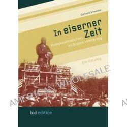 Bücher: In eiserner Zeit  von Gerhard Schneider