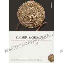 Bücher: Kaiser Sigismund (1368-1437)