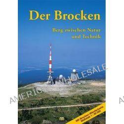 Bücher: Der Brocken  von Jürgen Korsch,Thorsten Schmidt