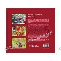 Bücher: 25 Jahre Stadt Neusäß  von Kerstin Weidner,Walter Pötzl,Manfred Nozar,Matthias Lutz,Richard Greiner
